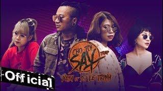 Cho Tôi Say TRAP - Xesi ft. DJ Lê Trình (Official MV)