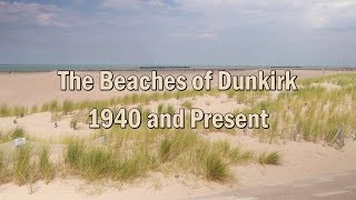 Beaches of Dunkirk, 1940 and Present
