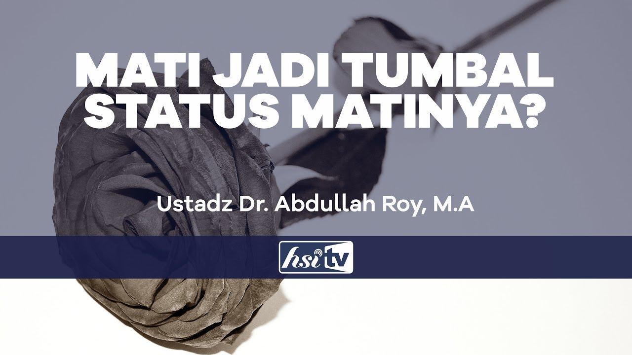 Mati Jadi Tumbal Status Matinya Ustadz Dr Abdullah Roy Youtube