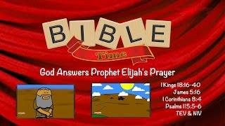 Bible Time: God Answers Prophet Elijah