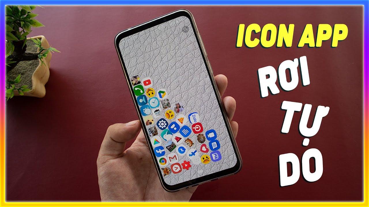 Giao diện icon rơi tự do trên điện thoại android | Mê thủ thuật