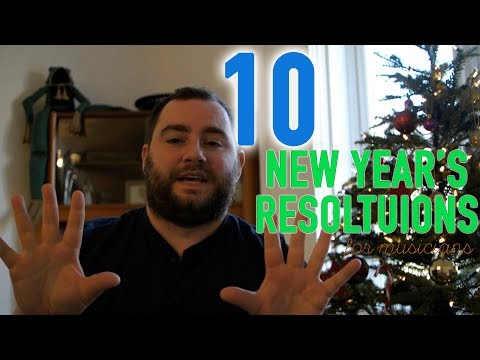10 New Year's Resolutions for Musicians