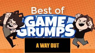 Game Grumps - Best of - A Way Out