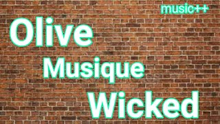 Olive Musique — Wicked / Cool music/ I like music/ Музыка с канала КИК ОБЗОР