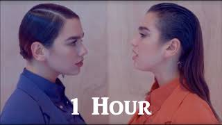 Dua Lipa - IDGAF - 1 Hour