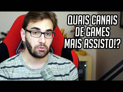 OS 3 CANAIS DE GAMES QUE MAIS ASSISTO NO YOUTUBE!