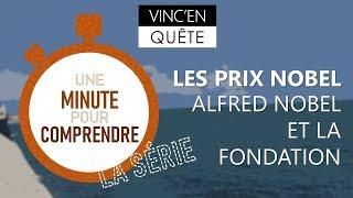 Une minute pour comprendre #9 - Série - Alfred Nobel et la Fondation Nobel