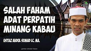 Salah Faham Adat Perpatih Minangkabau | Ustadz Abdul Somad Lc. MA. MP3