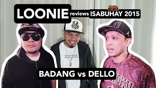 LOONIE | BREAK IT DOWN: Rap Battle Review E164 | ISABUHAY 2015: BADANG vs DELLO