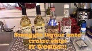 SMUGGLE HARD LIQUOR ONTO CRUISE SHIP!!!  IT WORKED$$$$$
