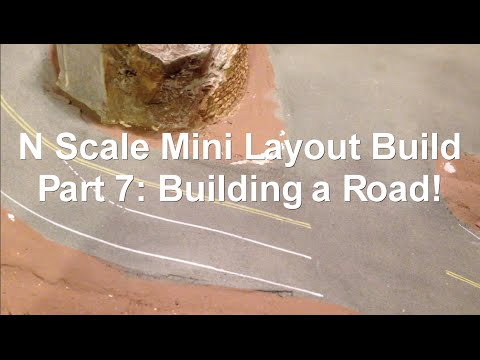N Scale Mini Layout Build Part 7: Building a Road