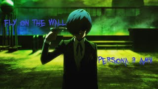 Fly on the Wall [Persona 3 AMV]