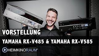 Vorstellung YAMAHA RX-V485 & YAMAHA RX-V585 AV-Receiver
