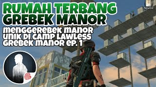 DESIGN MANOR UNIK DI CAMP LAWLESS — [GM1] | LIFEAFTER INDONESIA