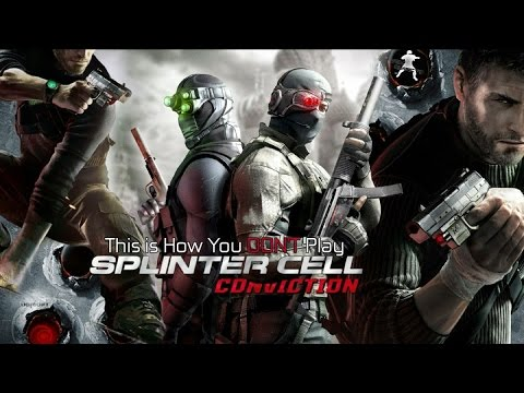 This is How You DON'T Play Splinter Cell Conviction