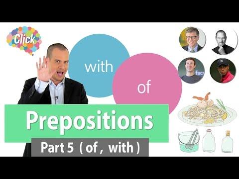 Click  [by Mahidol] Prepositions - Part 5 (with, of) - ประโยคที่ถูกต้อง วิธีนำไปใช้