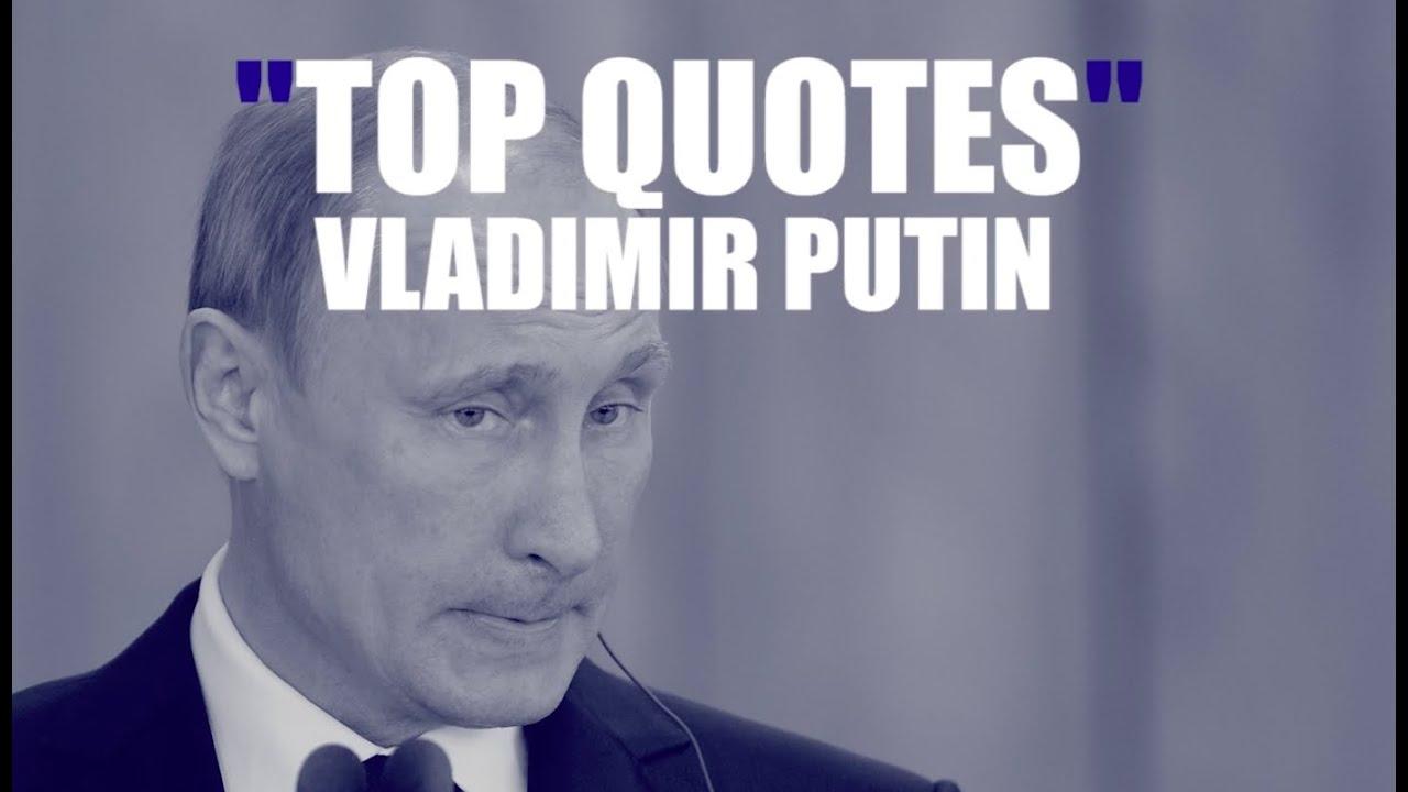 Russian President Vladimir Putins Top Quotes