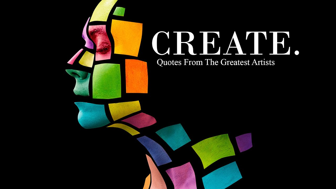CREATE: Quotes From The Greatest Artists
