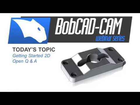 V30 Open Q & A  - BobCAD-CAM Webinar Series