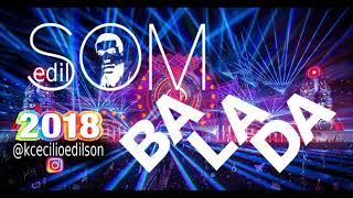 Baixar Balada 2018 (Edil..SOM)