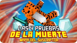 LAS 4 PRUEBAS DE LA MUERTE! :O | Minecraft Mapa del Suscriptor