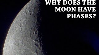 Why Does the Moon Have Phases?: Astronomy Made Easy