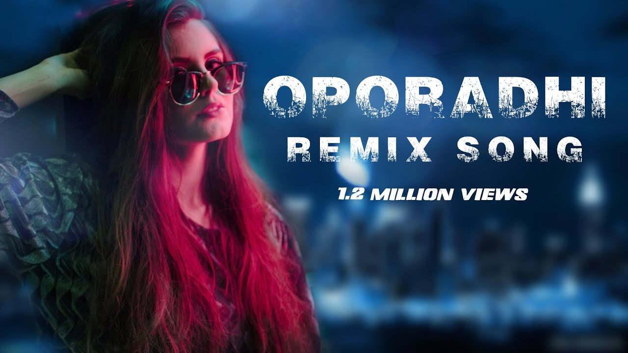 Oporadhi Dj Remix Song | Arman Alif | Hard Bass/Lighting Mix | New Bangla  Dj Song 2018
