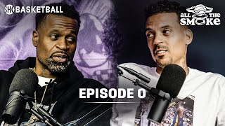 Ep 0 | 2019-2020 NBA Season Preview, China, Carmelo | ALL THE SMOKE Full Podcast