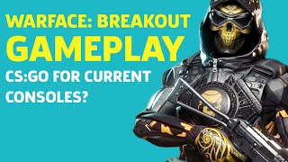 Warface: Breakout Aims To Be Counter-Strike For Consoles - Gameplay