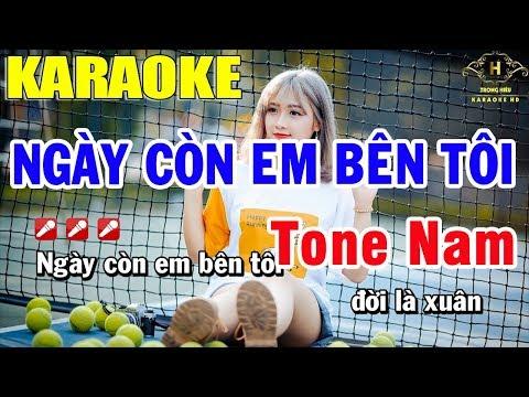 Karaoke Ngày Còn Em Bên Tôi Tone Nam Nhạc Sống | Trọng Hiếu