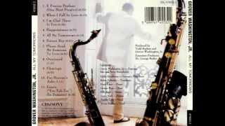 "Grover Washington, Jr. ""I'm Glad There Is You"""