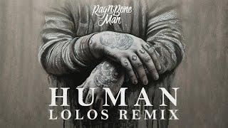 Rag'n'Bone Man - Human (Lolos Remix)
