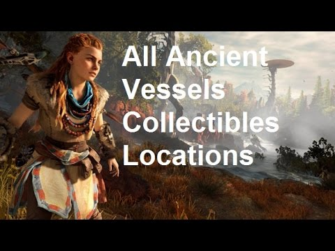 Horizon Zero Dawn Collectibles - Ancient Vessel Locations And Rewards