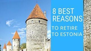 8 Best reasons to retire to Estonia!  Living in Estonia!