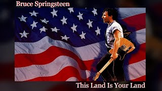 Bruce Springsteen - This Land Is Your Land - Live ( Lyrics )