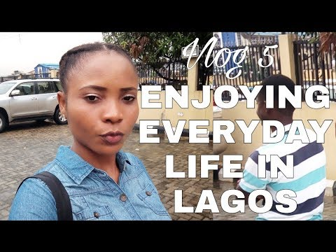 VLOG 5   ENJOYING EVERYDAY LIFE IN LAGOS    THIS IS NIGERIA