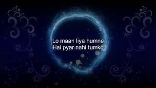 Lo maan Liya Humne (Arijit Singh) -Karaoke with Lyric