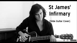 St James Infirmary [dark slide guitar blues]