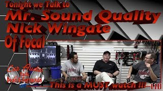 Tonight we talk to Mr. Sound Quality Nick Wingate of Focal Facebook Live Show Episode 110
