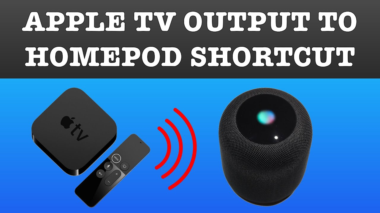 Apple TV Audio Output to Homepod shortcut