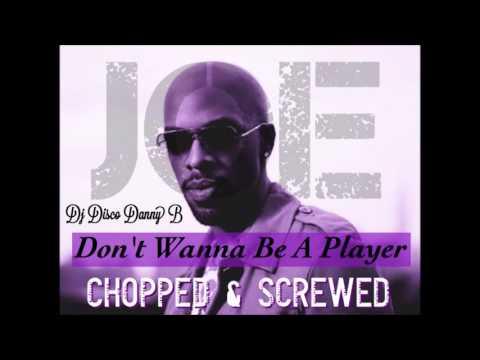 Joe - Don't Wanna Be A Playa No More (Chopped & Screwed)