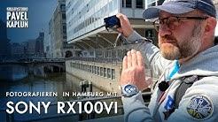 Fotografieren in Hamburg mit SONY RX100VI