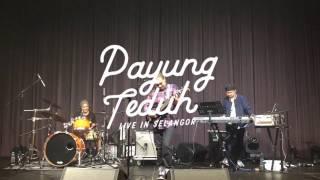 Payung Teduh - Untuk Perempuan Yang Sedang Di Pelukan (Live in Selangor 2016)