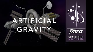 The basics of Artificial Gravity - Space Pod 05/11/16