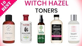 10 Best Witch Hazel Toners 2019 | For All Skin Types
