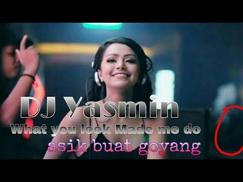 DJ Yasmin remix Look What You Made Me Do Terbaru 2017