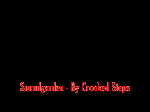 Soundgarden - By Crooked Steps