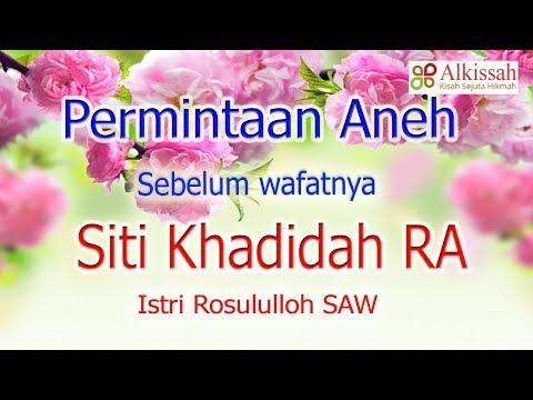 Kisah mengharukan : Detik-detik kematian Siti Khodijah yang mengejutkan Rosululloh SAW