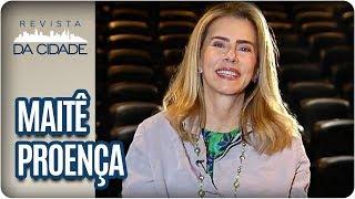Entrevista com Maitê Proença - Revista da Cidade (14/03/2018)