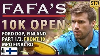 Fafa's 10K Open, Part 1/2, Front 10, Final Round @ Ford DGP Tuusula, Finland [Finnish Commentary] 4K